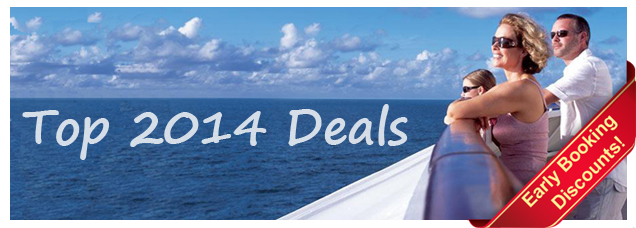 2014 Cruise Holiday Offers - Early Booking Deals